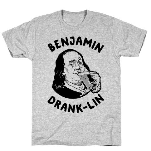 Benjamin Drank-lin T-Shirt
