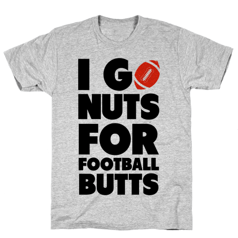 I Go Nuts for Football Butts Mens T-Shirt