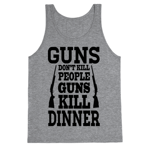 Guns Kill Dinner (Political) Tank Top