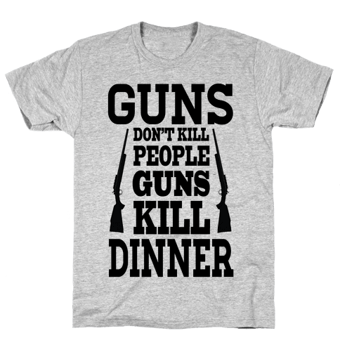 Guns Kill Dinner (Political) Mens T-Shirt