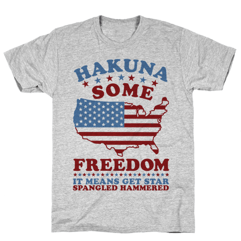 Hakuna Some Freedom Mens T-Shirt