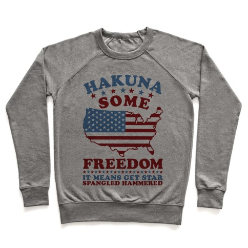 Hakuna Some Freedom Pullover