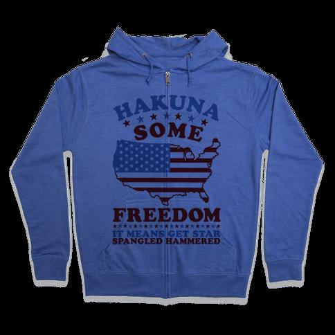 Hakuna Some Freedom Zip Hoodie