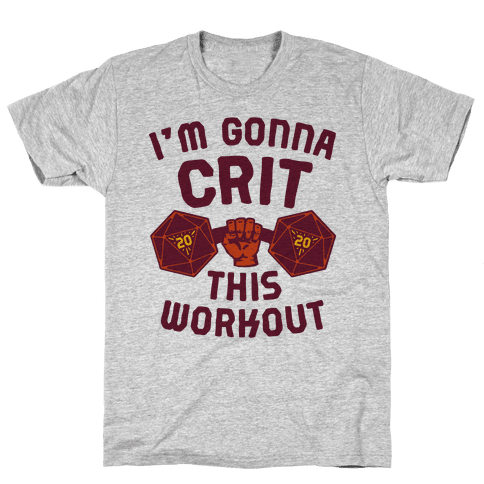 I'm Gonna Crit This Workout Mens T-Shirt