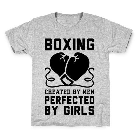Boxing Created By Men Perfected By Girls Kids T-Shirt