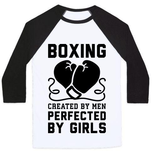 Boxing Created By Men Perfected By Girls Baseball Tee