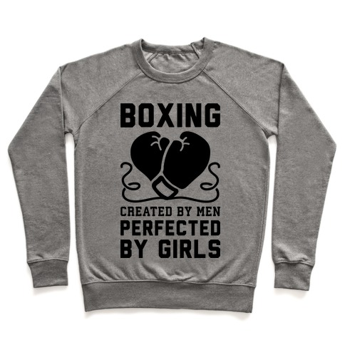 Boxing Created By Men Perfected By Girls Pullover