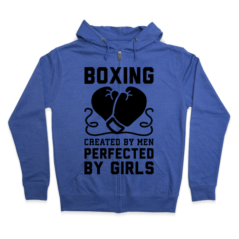 Boxing Created By Men Perfected By Girls Zip Hoodie