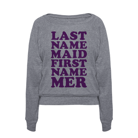 Human last name maid first name mer clothing pullover for Last name pictures architecture