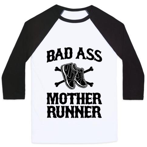Bad Ass Mother Runner Baseball Tee
