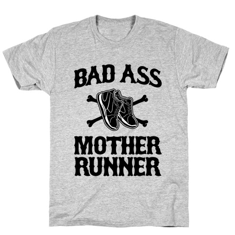Bad Ass Mother Runner Mens/Unisex T-Shirt