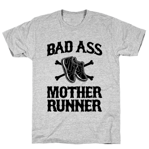 Bad Ass Mother Runner Mens T-Shirt