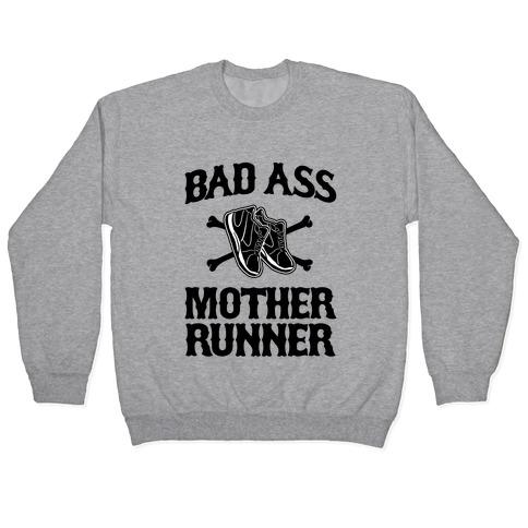Bad Ass Mother Runner Pullover