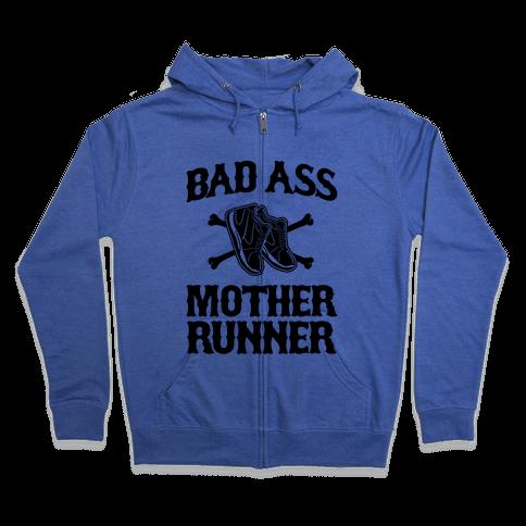 Bad Ass Mother Runner Zip Hoodie