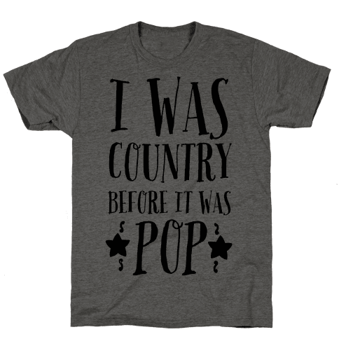 I Was Country before It Was Pop