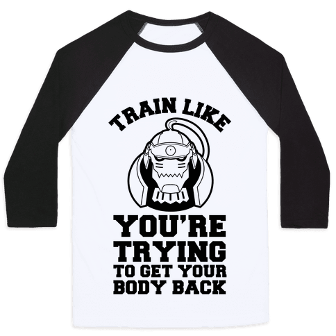 Train Like you're Trying to Get Your Body Back (Alphonse) Baseball Tee