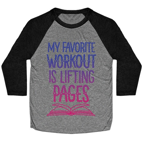 My Favorite Workout is Lifting Pages Baseball Tee