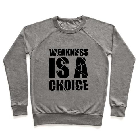 Weakness is a Choice Pullover