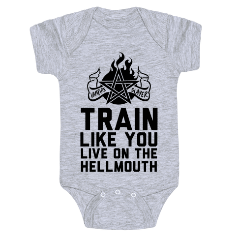 Train Like You Live On The Hellmouth Baby One-Piece