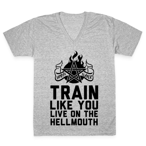 Train Like You Live On The Hellmouth V-Neck Tee Shirt