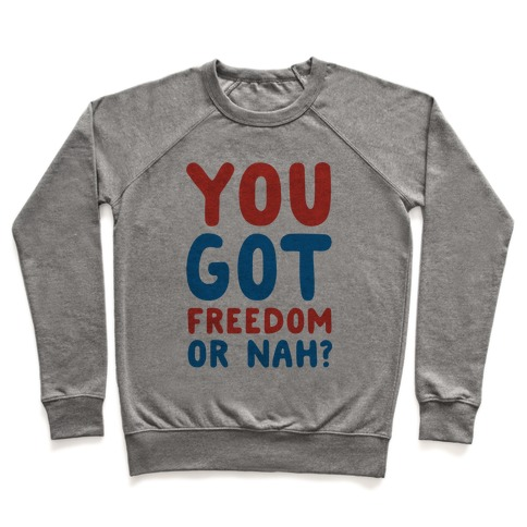 You Got Freedom or Nah? Pullover
