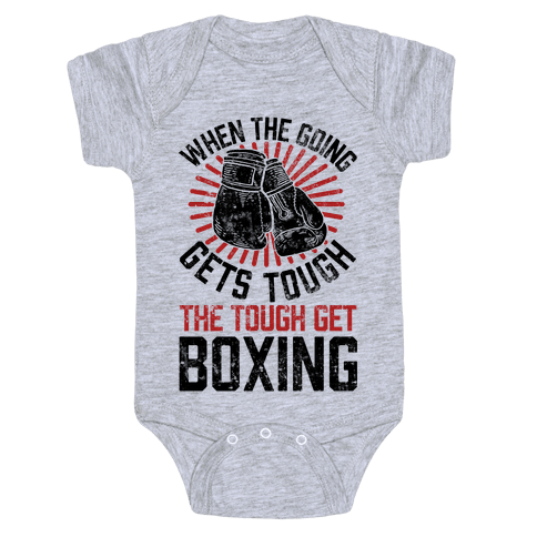 When The Going Gets Tough The Tough Get Boxing Baby Onesy