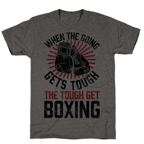 When The Going Gets Tough The Tough Get Boxing