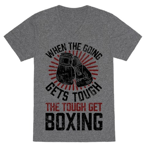 When The Going Gets Tough The Tough Get Boxing V-Neck Tee Shirt