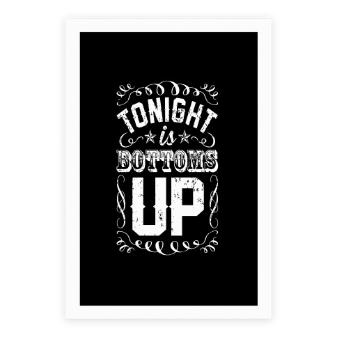 Tonight is Bottoms Up Poster