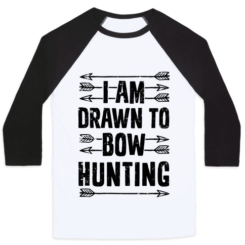 I Am Drawn To Bow Hunting Baseball Tee