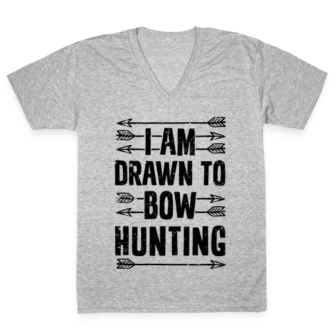 I Am Drawn To Bow Hunting V-Neck Tee Shirt