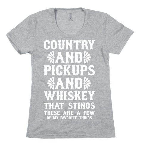 Country and Pickups and Whiskey That Sticks Womens T-Shirt