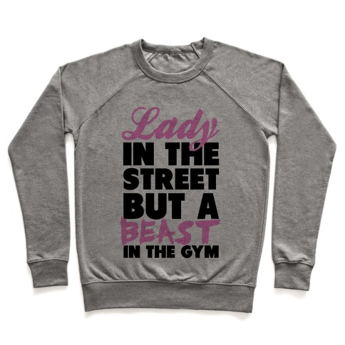 Lady in the Street and a Beast in the Gym Pullover