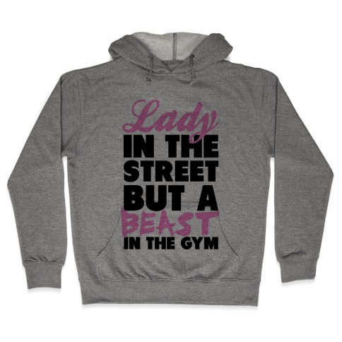 Lady in the Street and a Beast in the Gym Hooded Sweatshirt