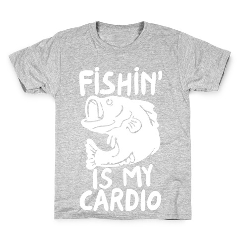 Fishin' is My Cardio Kids T-Shirt