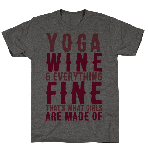 Yoga Wine & Everything Fine That's What Girls Are Made Of