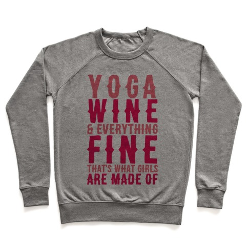 Yoga Wine & Everything Fine That's What Girls Are Made Of Pullover