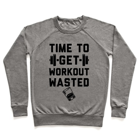 Time To Get Workout Wasted Pullover