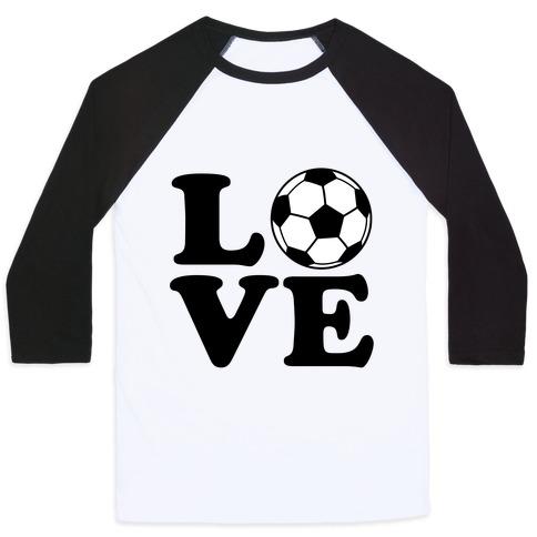 Love Soccer Baseball Tee