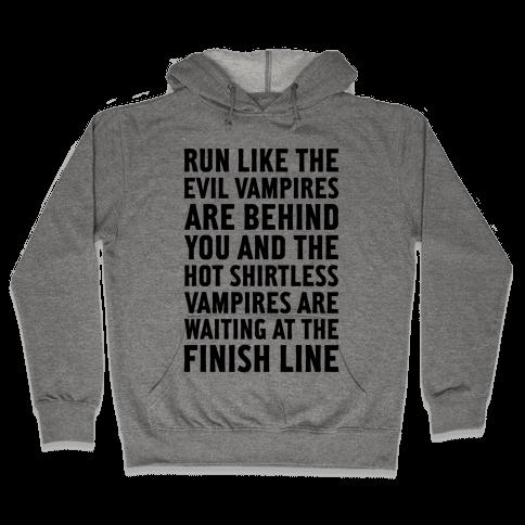 Run Like The Evil Vampires Are Behind You Hooded Sweatshirt