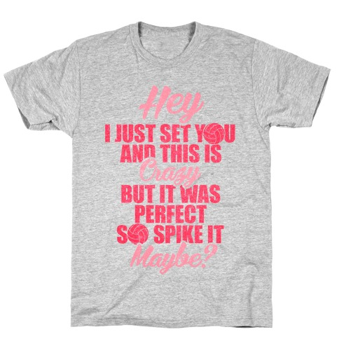 Hey I Just Set You Mens T-Shirt