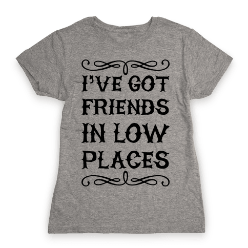 Low Places Womens T-Shirt