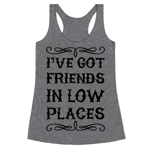 Low Places Racerback Tank Top