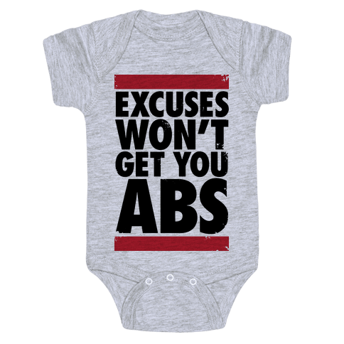 Excuses Won't Get You Abs Baby Onesy