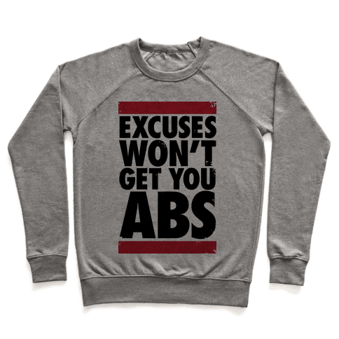 Excuses Won't Get You Abs Pullover