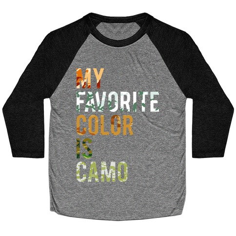 My Favorite Color Is Camo Baseball Tee