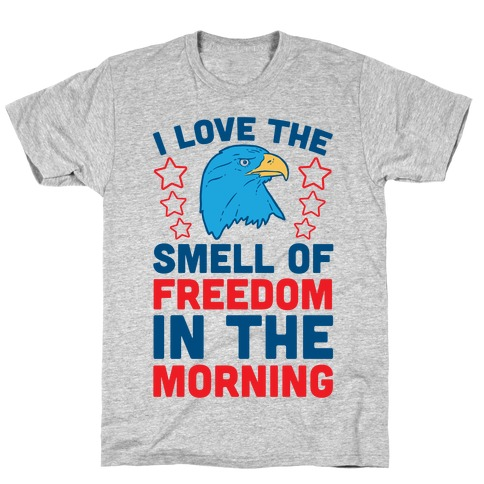 I Love The Smell Of Freedom In The Morning T-Shirt