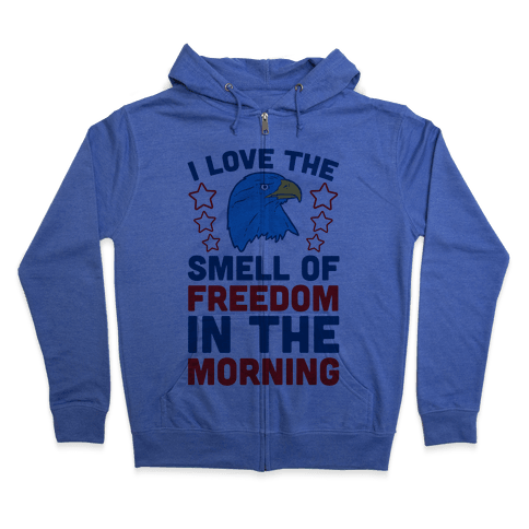 I Love The Smell Of Freedom In The Morning Zip Hoodie