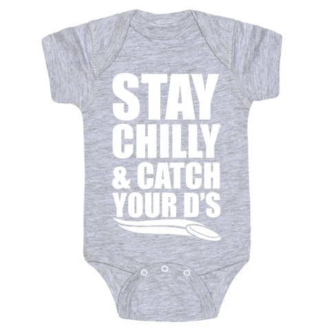 Stay Chilly & Catch Your D's Baby Onesy
