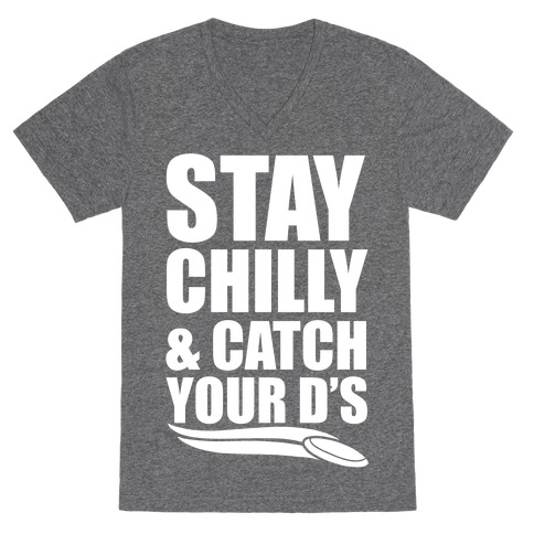 Stay Chilly & Catch Your D's V-Neck Tee Shirt